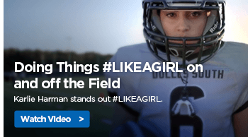 Doing Things #LIKEAGIRL on and off the Field